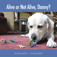 Cover of Alive Or Not Alive, Danny?