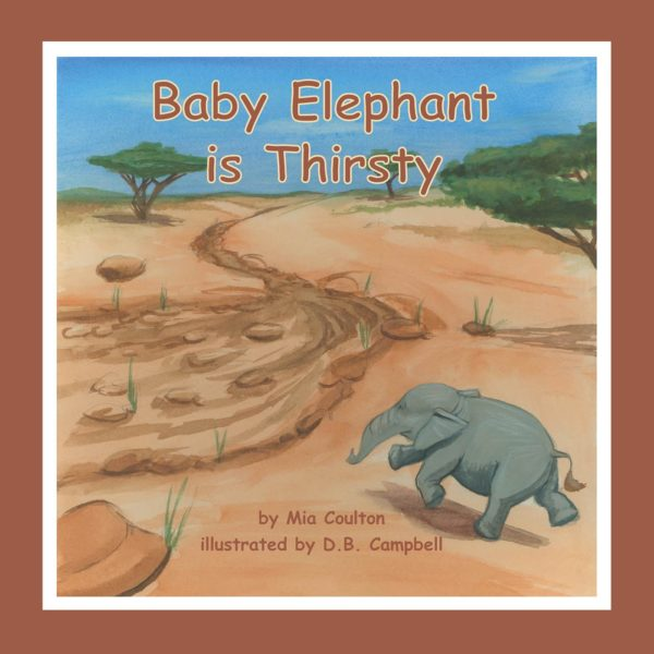 Cover of Baby Elephant is Thirsty