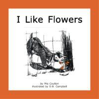 Cover of I Like Flowers