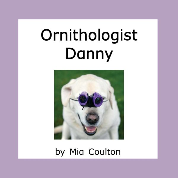 Cover of the newest science title, Ornithologist Danny