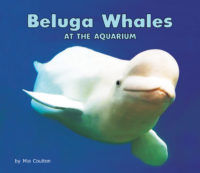 Beluga Whales At TheAquarium Cover